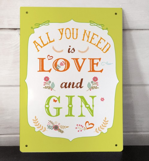 All you need is Love and Gin metal sign
