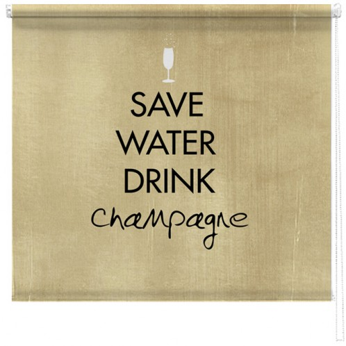 Save Water drink Champagne printed blind