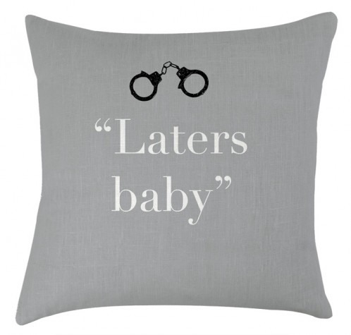 Laters Baby 50 shades of Grey cushion
