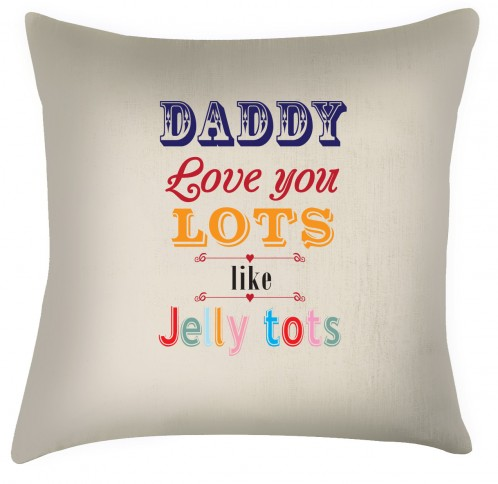 Daddy Love you lots like Jelly tots cushion, great fathers day gift idea