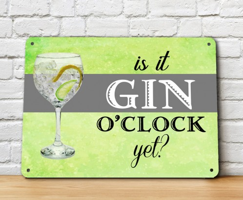 Is it Gin O'Clock yet metal sign