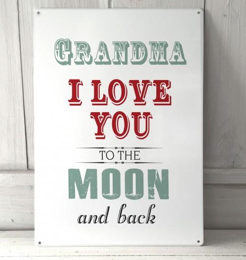 Grandma I love you to the moon and back metal sign