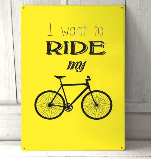 I want to Ride my Bicycle metal sign