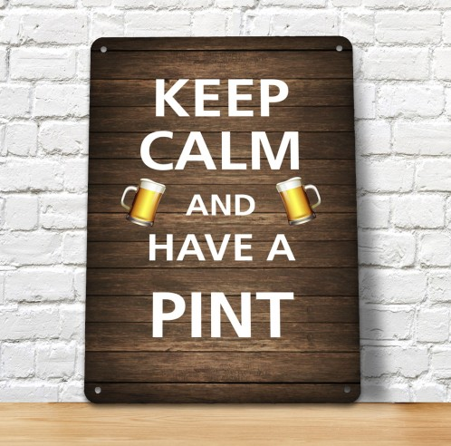 Keep Calm and have a pint Metal pub sign