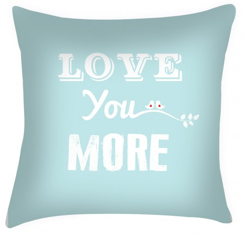 Love you more quote cushion valentine cushion