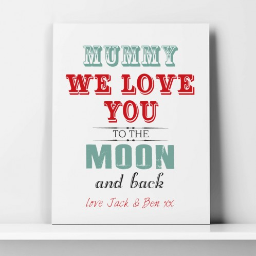 Mummy Love you to the moon and back personalised canvas art and print
