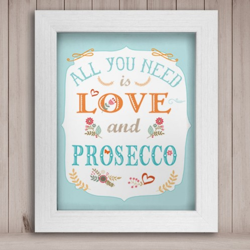 All you need is Love and Prosecco canvas / art print
