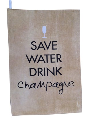 Save Water drink Champagne tea towel