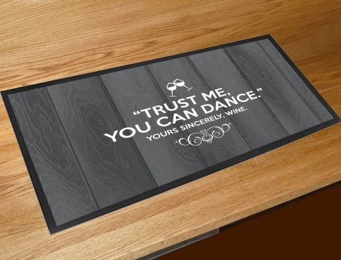 Trust me you can dance Wine bar runner