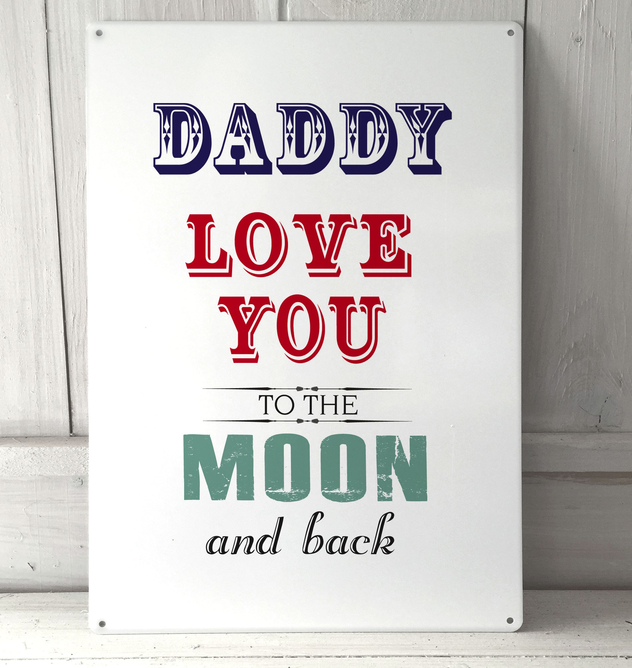 Quote I Love You To The Moon And Back Daddy I Love You To The Moon Metal Sign