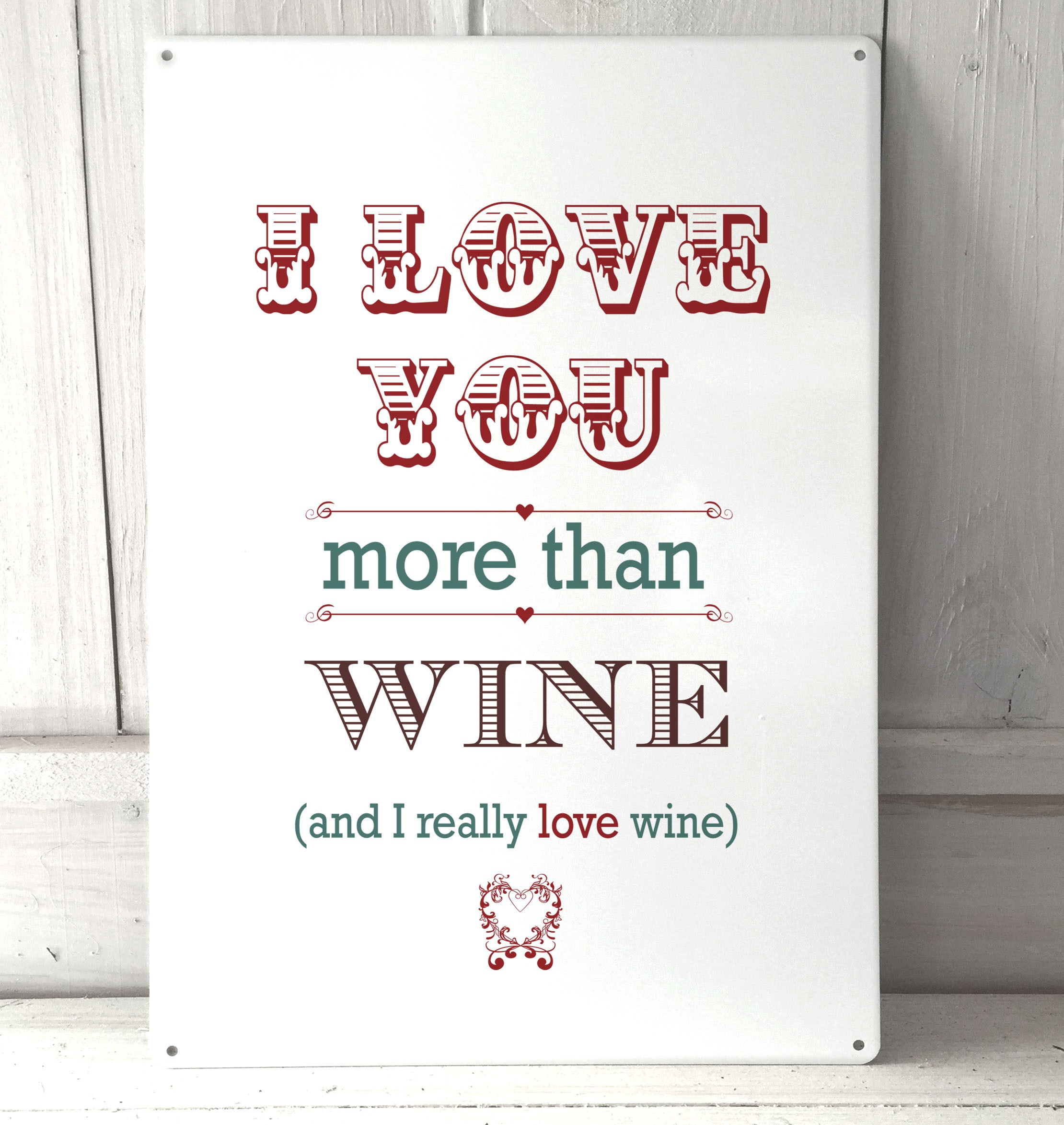 Wine Love Quotes I Love You More Than Wine Metal Sign