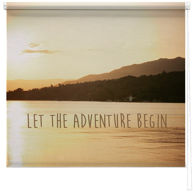 Let The Adventure Begin Quote Printed Blind Picture