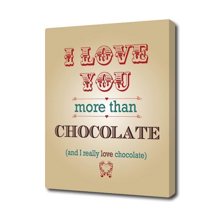 I Love You More Than Quotes: I Love You More Than Chocolate Canvas Art Print