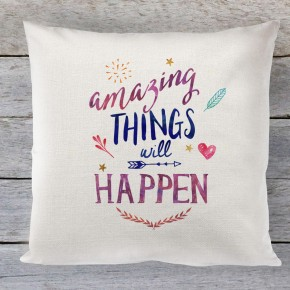 Amazing Things will Happen quote linen cushion
