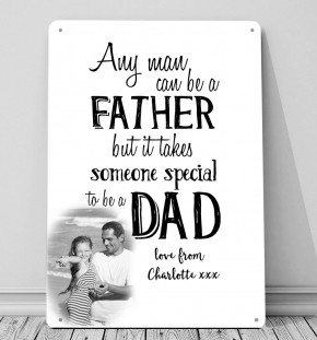 Any man can be a Father, photo personalised metal A4 sign