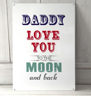 Daddy I love you to the Moon metal sign
