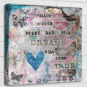 Follow your heart and your dreams will come true quote canvas art