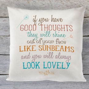 If you have Good thoughts, Roald dahl quote linen cushion