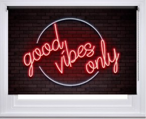 Good Vibes Only Neon sign printed blind