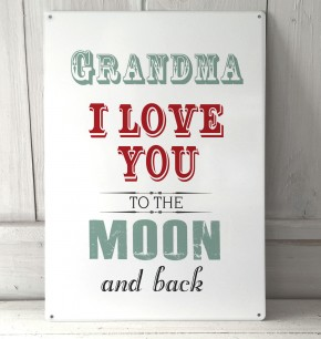 Grandma I love you to the moon and back metal sign
