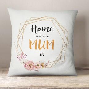 Home is where Mum is cushion