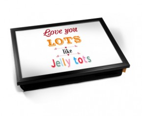 Love you lots like Jelly tots laptray