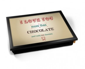 I love you more than chocolate laptray