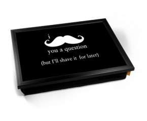 Keep Calm and keep a moustache laptray