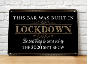 Lockdown 2020 black gold Home Bar Sign