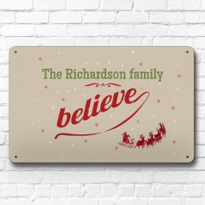 The ... family believe Christmas personalised sign