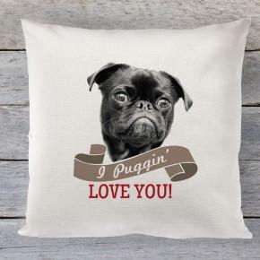 I Puggin Love you, valentines cushion