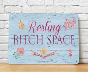 Resting Bitch Space metal sign
