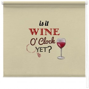 Is it Wine O'clock yet? printed blind
