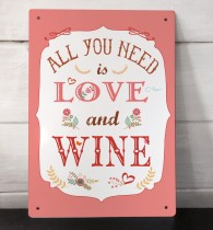 All you need is Love and Wine metal sign