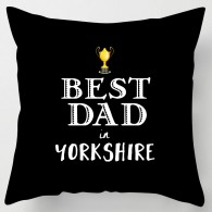 Best Dad in Yorkshire fathers day cushion