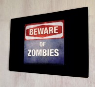 Beware of Zombies metal sign