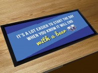 Its a lot easier to start the day when you know it will end with a beer wrote bar runner mat