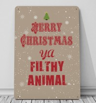 Merry Christmas ya Filthy animal metal sign decoration