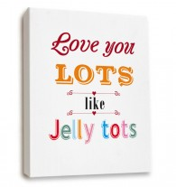 love you lots like jelly tots canvas