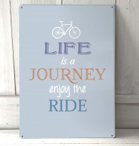 Life's a journey, enjoy the ride quote metal sign