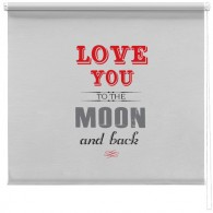 Love you to the moon and back printed blind