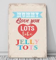 Mummy love you lots like jelly tots mug