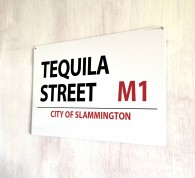 Tequila Street metal street Sign