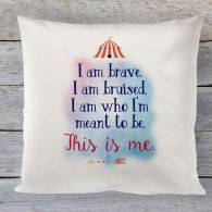This is me, greatest showman quote cushion