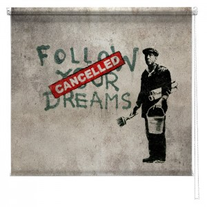 Banksy graffiti printed blind Follow your dreams