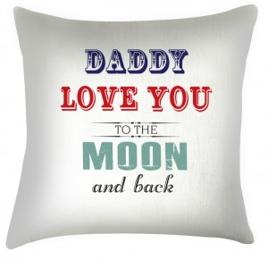 Daddy Love you to the Moon cushion