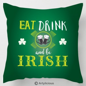 Eat Drink and be Irish st patricks day cushion