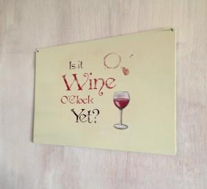 Is it Wine O'Clock yet Metal Sign