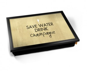 Save water drink champagne Laptray