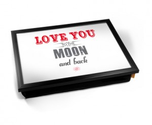 Love you to the moon and back laptray